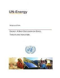 Energy: A Brief Discussion on Goals, Targets and Indicators | NGOs in Human Rights, Peace and Development | Scoop.it