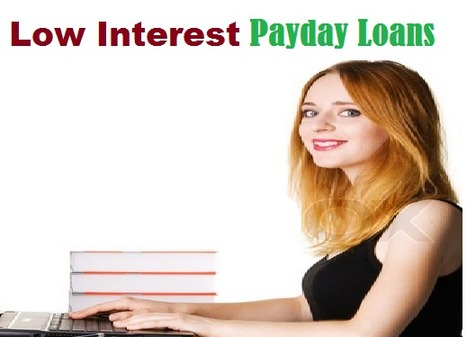 Low Interest Pay Day Loans- Cheap Cash Options For Unexpected Expenses | Cheap pay day loans | Scoop.it