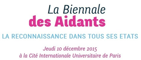 Edition 2015 de la Biennale des Aidants   aidants   Scoop.it