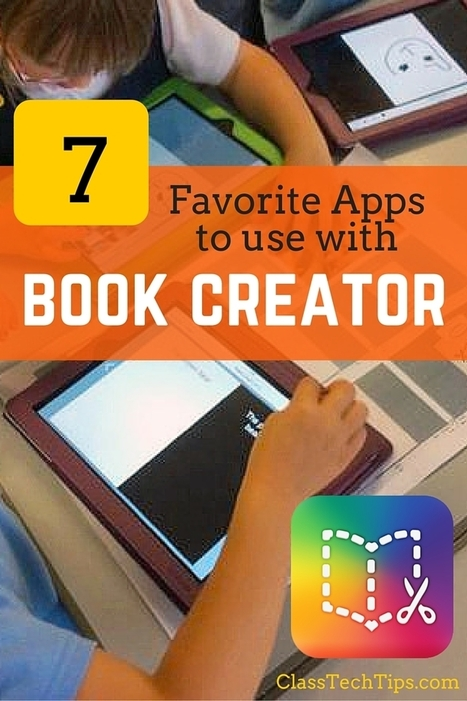 7 Favorite Apps to Use with Book Creator - Class Tech Tips | Digital Storytelling Tools, Apps and Ideas | Scoop.it