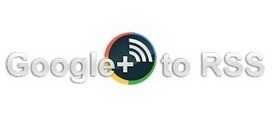 How To Make Google Plus + Profile Posts Streams into an RSS Feed | Interesting Stuff from around the web | Scoop.it