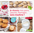 Je réussis mes pains, yaourts, fromages… sans machine | Shabba's news | Scoop.it