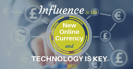 Influence is the New Online Currency and Technology is Key | Strategic Influence Marketing | Scoop.it