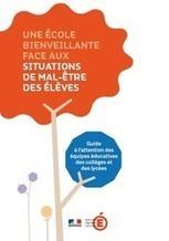 Actualités - Guide - Une école bienveillante face aux situations de mal-être des élèves - Éduscol | Education à la sexualité | Scoop.it