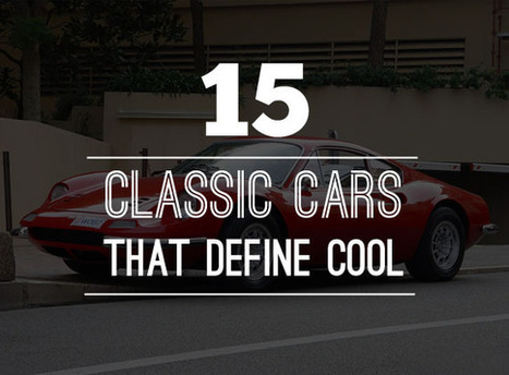 15 Classic Cars That Define Cool | Cool Material | Automobiles | Scoop.it