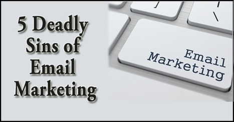 5 Deadly Sins of Email Marketing | B2B marketing | Scoop.it