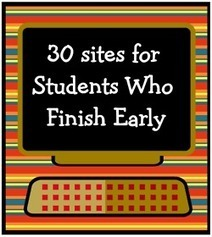 30 Sites for Students Who Finish Early! #elemchat... | Bees Ed Tech | Scoop.it