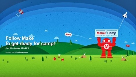 Combat Kids' Summer Boredom With Maker Camp | Kids-friendly technologies | Scoop.it