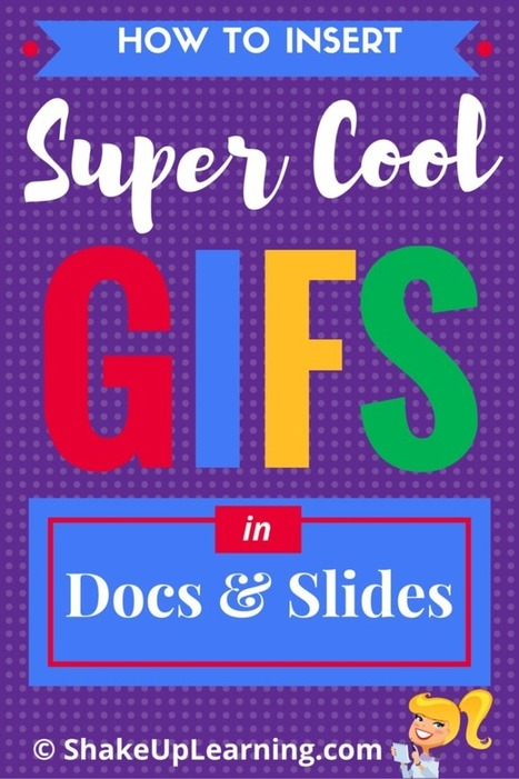 How to Insert Super Cool GIFs in Google Docs and Slides | Shake Up Learning | TEFL & Ed Tech | Scoop.it
