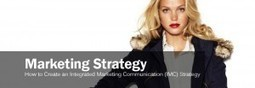 How to Create an Integrated Marketing Communication (IMC) Strategy for your Small Business | Milestone3 | Scoop.it