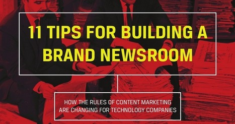 11 Tips for Building a Brand Newsroom   Content Marketing & Content Strategy   Scoop.it