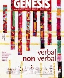 "Genesis, n°37, 2013 : ""Verbal - Non verbal"" (A. Crasson & L. Hay, dir.) | Textual Genetic | Scoop.it"