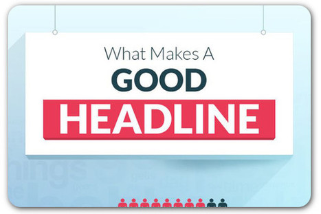 The elements of a good headline | ProfessionalDevelopment PerfectionnementProfessionnel | Scoop.it