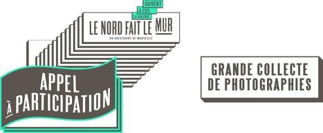 Le nord fait le mur - Appel à participation au montage d'une galerie photo monumentale | Passage & Marseille | franco-allemand | Scoop.it