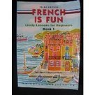 French Is Fun Book 1 : Learn French Speak French | Français pour tout le monde | Scoop.it