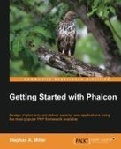 Getting Started with Phalcon - PDF Free Download - Fox eBook | Phalcon | Scoop.it