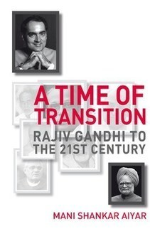 A Time of Transition: Rajiv Gandhi to The 21st Century | Indian National Congress | Scoop.it