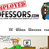 """{File Under: """"It's Only Funny 'til Somebody Loses their Sense of Humor""""} Proudly Unethical Website Hires Unemployed College Professors to Write Essays for Students   Mind Candy  { interdimensionally } Cubed... It's SO yesterday to be a Square   Scoop.it"""