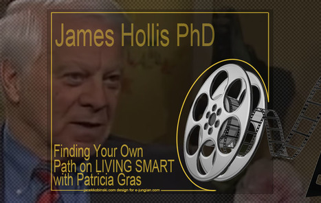 James Hollis - Finding Your Own Path | Videos, Podcasts | Scoop.it