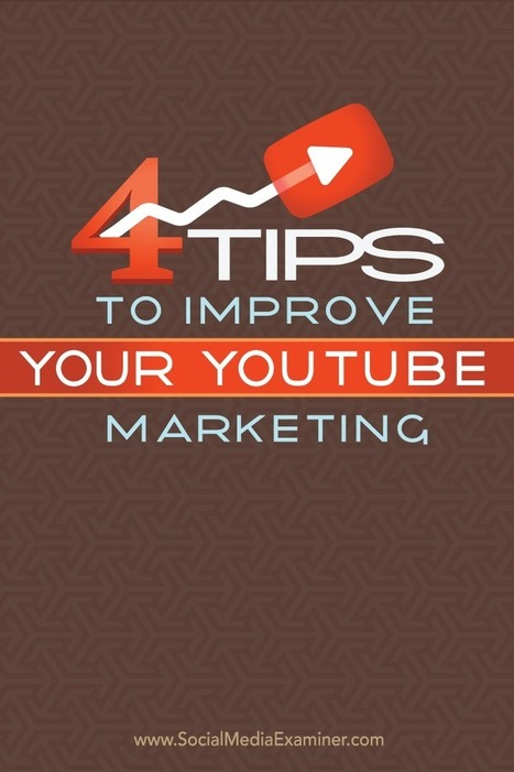 4 Tips to Improve Your YouTube Marketing | Social Media Video | Scoop.it