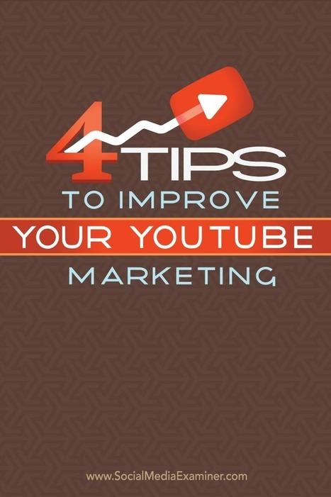 4 Tips to Improve Your YouTube Marketing | AtDotCom Social media | Scoop.it