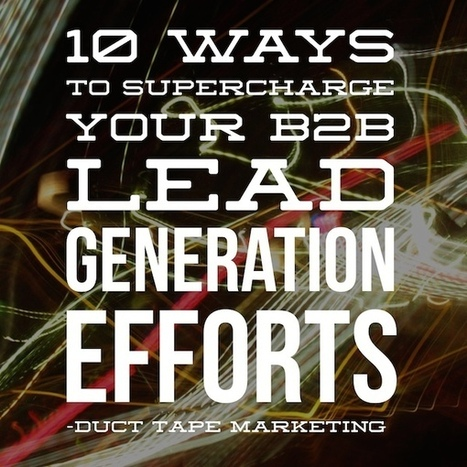 Top B2B Lead Generation Tactics | B2B Content Strategy | Scoop.it