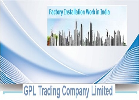 How to factory installation work in India | Factory Installation | Scoop.it