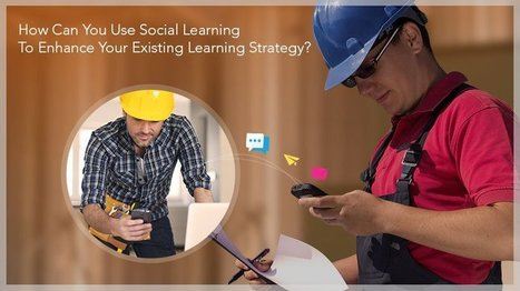 How Can Social Learning Spice Up Your Existing Learning Strategy?  | Learning and HR Matters | Scoop.it