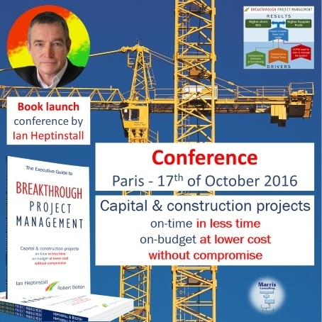 Breakthrough Project Management [CCPM+ ...] for Capital & construction projects - Conference Paris 17 Oct. 2016 | Critical Chain Project Management | Scoop.it