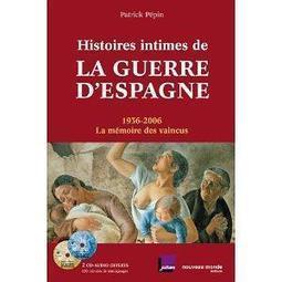 Histoires intimes de la guerre d'Espagne: 1936-2006, la mémoire des vaincus   La valise mexicaine : Capa, Chim, Taro   Scoop.it