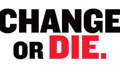 Change or Die | DPG Online | Scoop.it