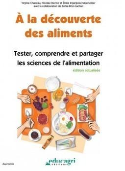 À la découverte des aliments : tester, comprendre et partager les sciences de l'alimentation | apprendre | Scoop.it