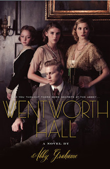 Wentworth Hall, by Abby Grahame | Young Adult Fiction | Scoop.it