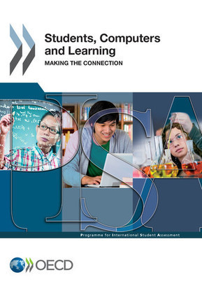 Students, Computers and Learning - Making the Connection - en - OECD | Learning Technology News | Scoop.it
