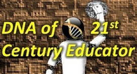 DNA of The 21st Century Educator: A Must See Guide | Curriculum innovation | Scoop.it