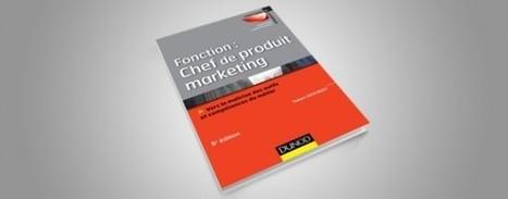 Le métier de chef de produit, au cœur des enjeux du marketing opérationnel | marketing bancaire | Scoop.it
