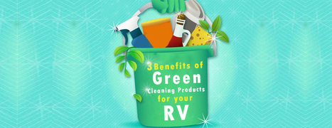 3 Reasons to Use Green Cleaning Products for Your Home-On-Wheels - Motor home finders blog | motorhome | Scoop.it