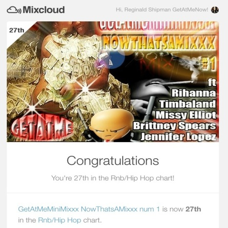 Man this week GetAtMe MiniMixxx Now Thats A Mixxx #1 ft Rihanna vs Timbaland Mashups hit #27 on the Mixcloud charts. #Wow | GetAtMe | Scoop.it