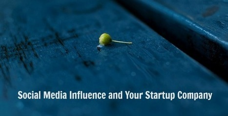 Social Media Influence and Your Startup Company | SocialMediaSharing | Scoop.it