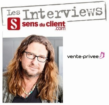 Jacques-Antoine Granjon (vente-privee) et le Sens du client | Service clients et clients mécontents, influence sur l'é-réputation et le SEO des commerçants | Scoop.it