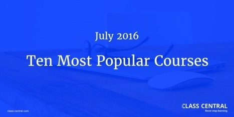 The 10 Most Popular MOOCs (Massive Open Online Courses) Getting Started in July | Emerging Learning Technologies | Scoop.it