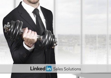 Sales Navigator: Set Your Team Up to Win with the Right Equipment | Social Selling:  with a focus on building business relationships online | Scoop.it