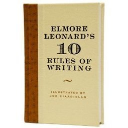Elmore Leonard: 10 Rules Of Writing | 6-Traits Resources | Scoop.it