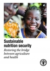 Sustainable Nutrition Security - Restoring the bridge between agriculture and health | FAO | ecoagriculture | Scoop.it