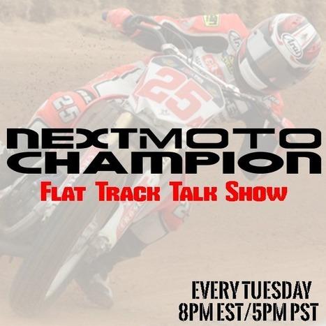 Next Moto Champion Flat Track Show Tonight w/ Davey Durelle & Miriam Deitcher from Flat Track Live | California Flat Track Association (CFTA) | Scoop.it