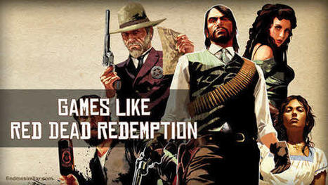 Games Like Red Dead Redemption | Game Recommendations | Scoop.it