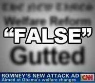 """Welfare Ads proven """"False"""" - Romney Team: won't let """"campaign be dictated by fact-checkers"""" 