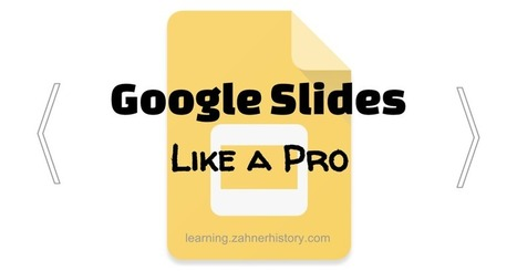 Instructional Fluency: 10 Ways to Use Google Slides Like a Pro | Educational Technology Integration | Scoop.it