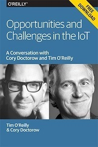 The purpose of the IoT is to give humans superpowers - O'Reilly Radar | Social Media and the economy | Scoop.it