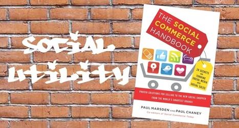 Speed Summary: The Social Commerce Handbook – 20 Rules for Turning Social Media into Social Sales   Social Selling Strategies   Scoop.it
